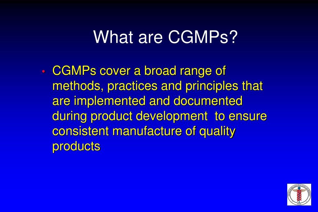 What are CGMPs?