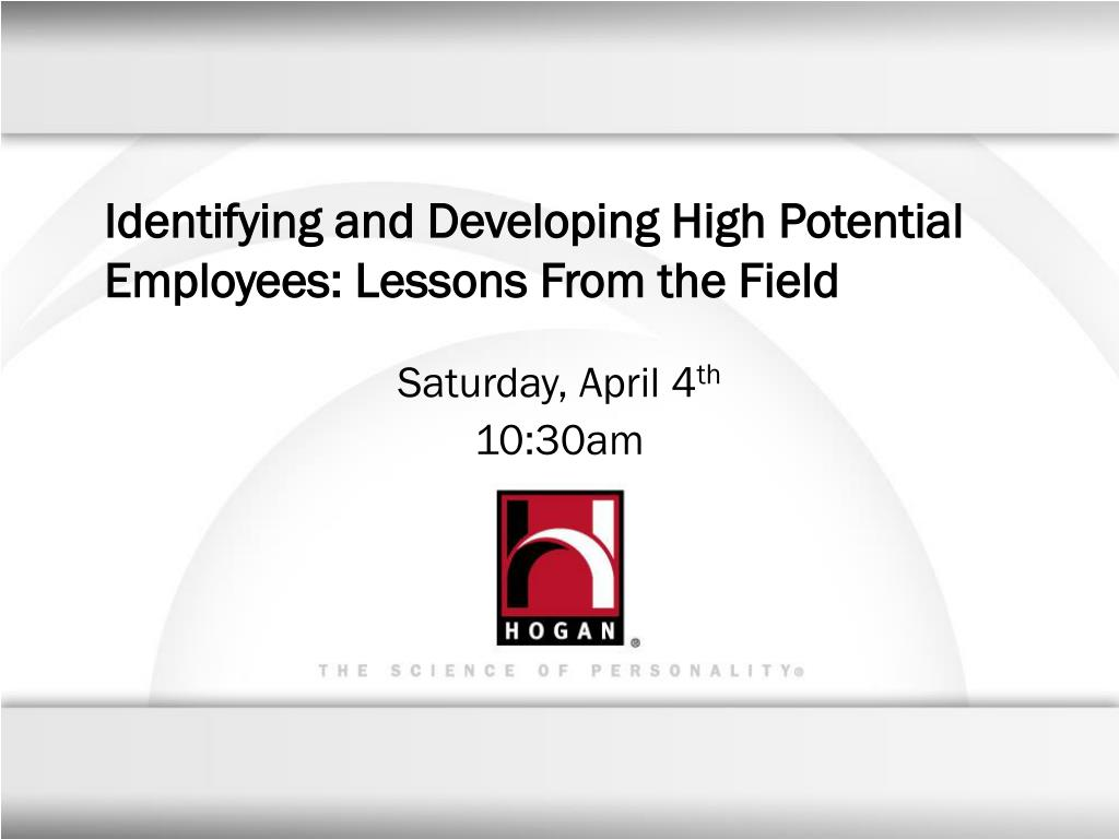 identifying and developing high potential employees lessons from the field l.