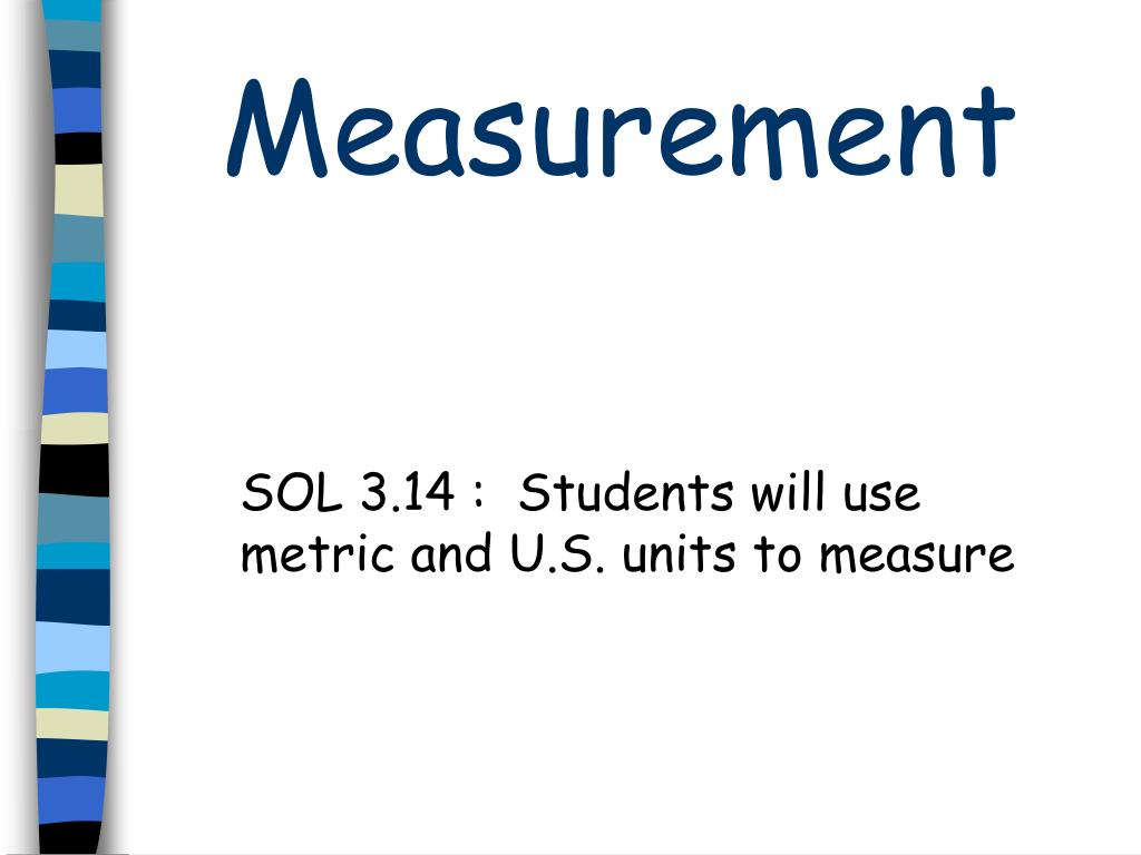 sol 3 14 students will use metric and u s units to measure l.