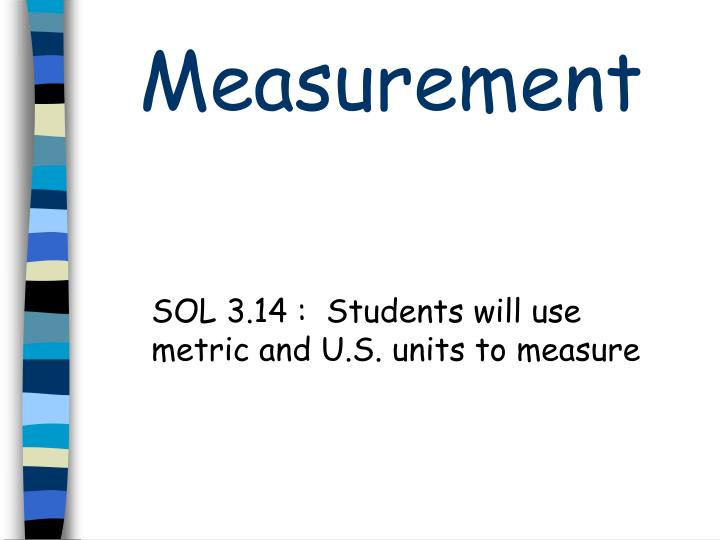 sol 3 14 students will use metric and u s units to measure n.