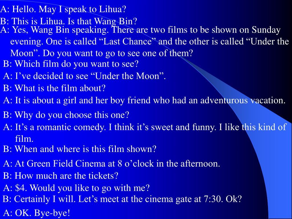 A: Hello. May I speak to Lihua?