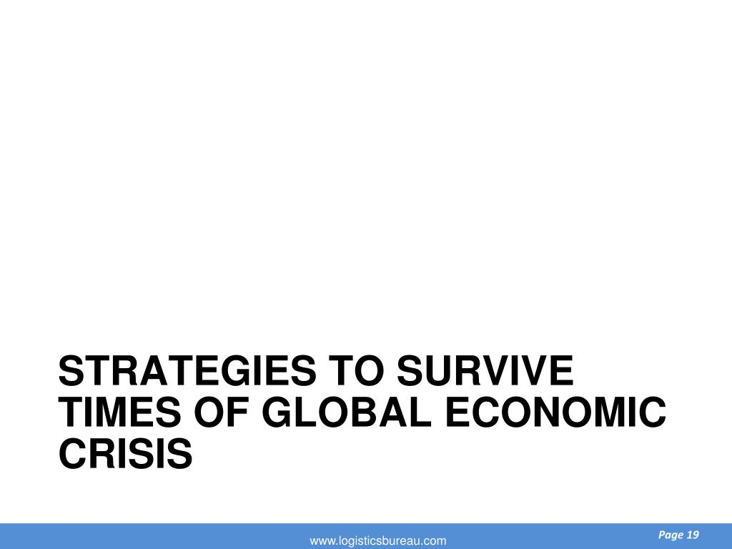 Strategies to survive times of global economic crisis