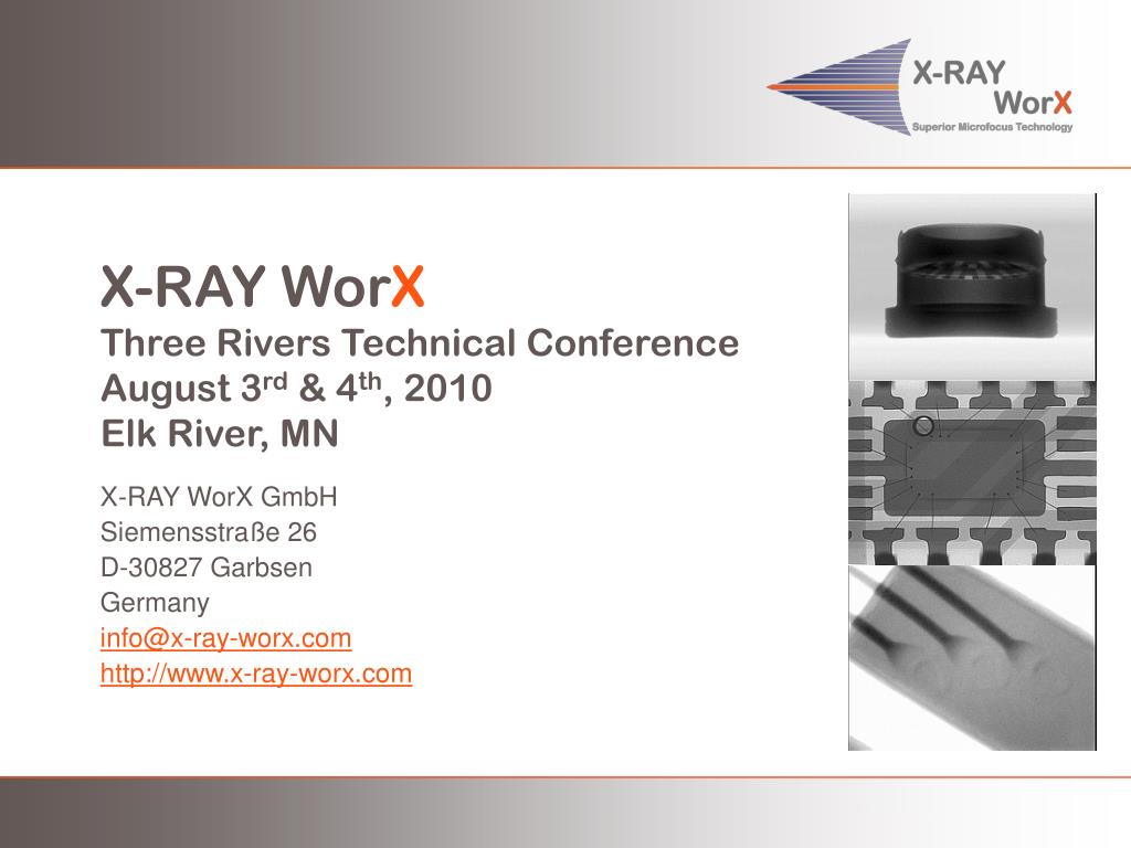 x ray wor x three rivers technical conference august 3 rd 4 th 2010 elk river mn l.