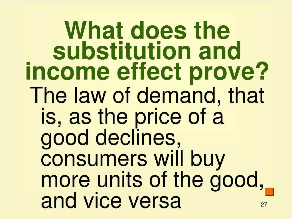 What does the substitution and income effect prove?