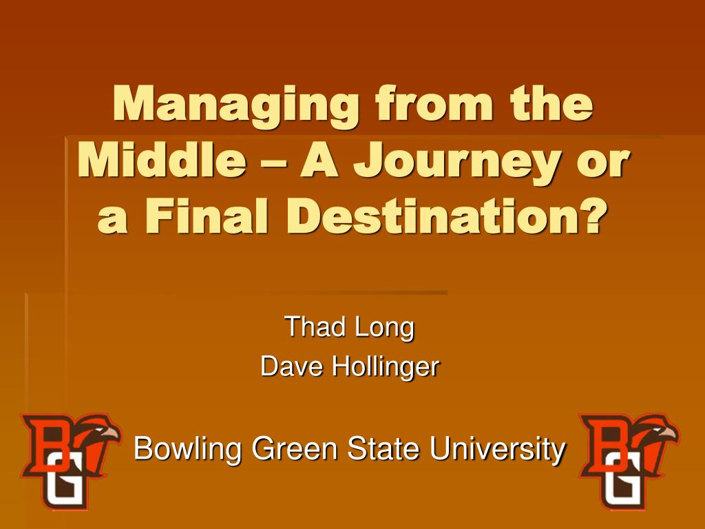 managing from the middle a journey or a final destination l.