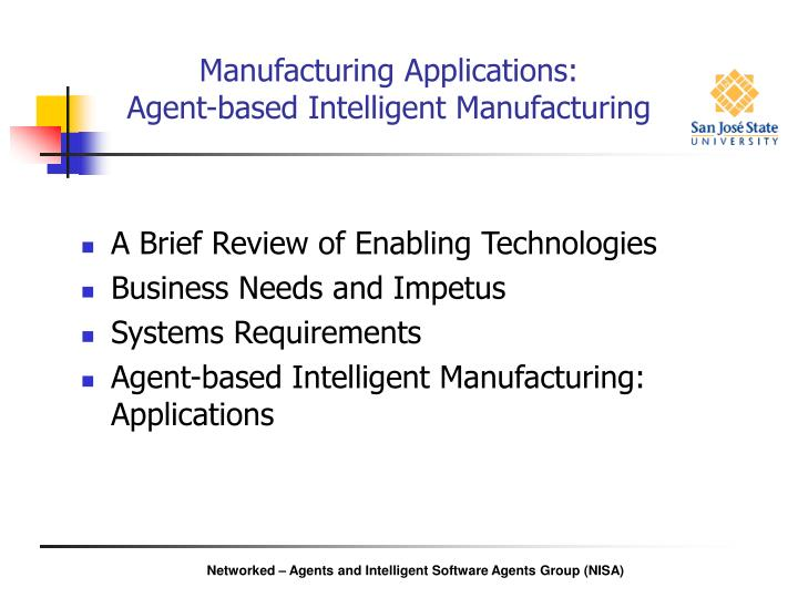 Manufacturing applications agent based intelligent manufacturing