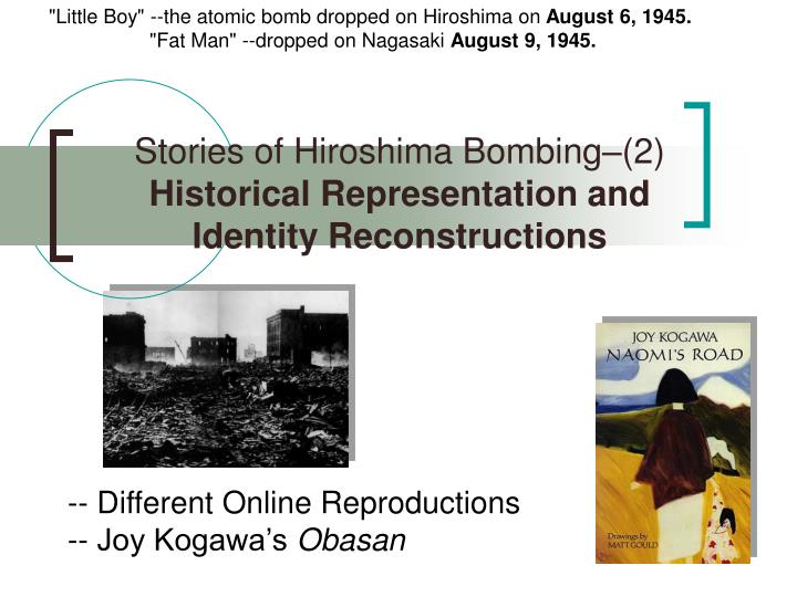 stories of hiroshima bombing 2 historical representation and identity reconstructions