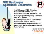 smf has unique operational constraints