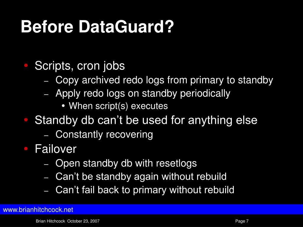 Before DataGuard?