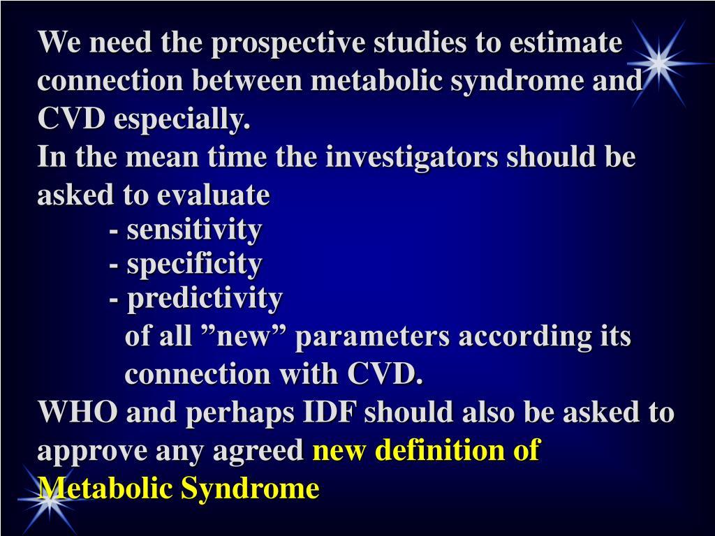 We need the prospective studies to estimate