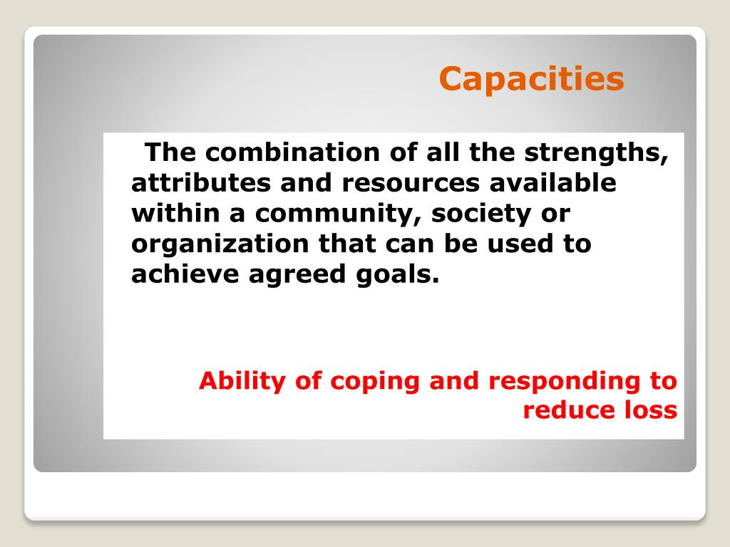 The combination of all the strengths, attributes and resources available within a community, society or organization that can be used to achieve agreed goals.