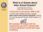 what is in statute about after school snacks senate bill 638 torlakson chapter 380 statutes of 2005