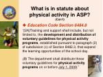 what is in statute about physical activity in asp con t