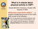 what is in statute about physical activity in asp