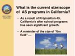 what is the current size scope of as programs in california