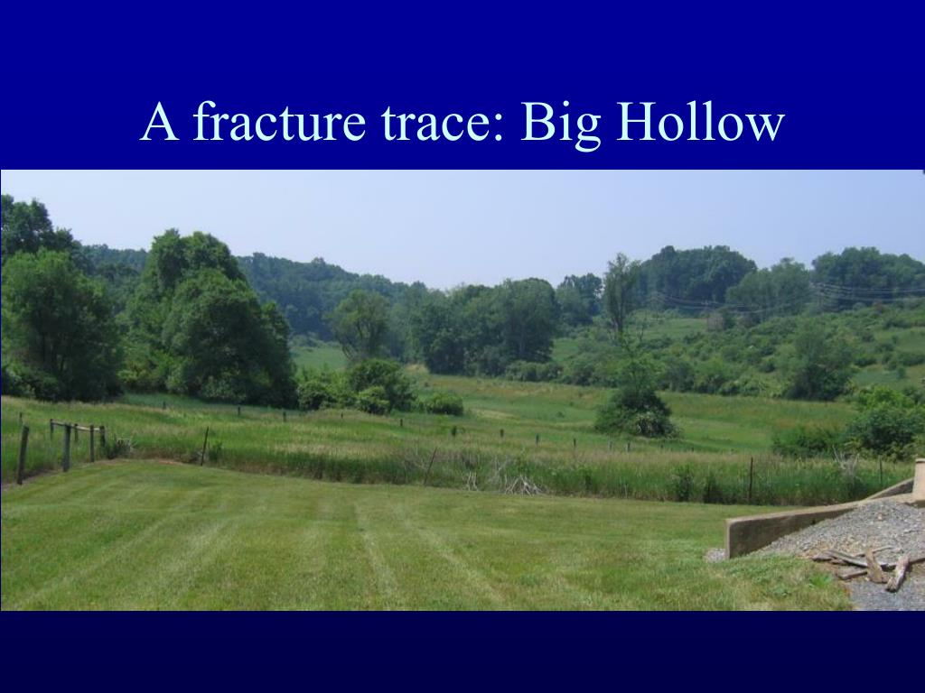 A fracture trace: Big Hollow
