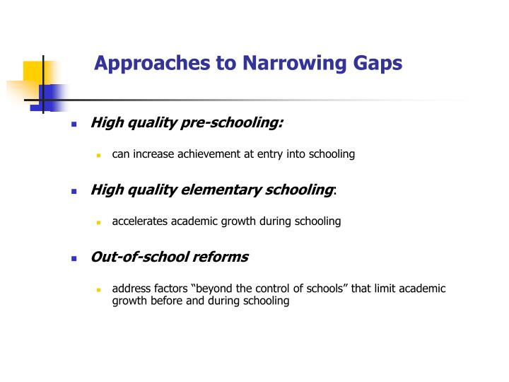 Approaches to Narrowing Gaps