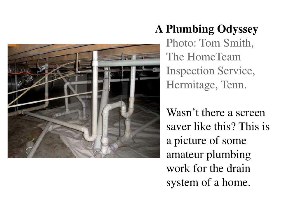 A Plumbing Odyssey