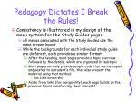 pedagogy dictates i break the rules11