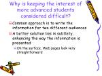 why is keeping the interest of more advanced students considered difficult