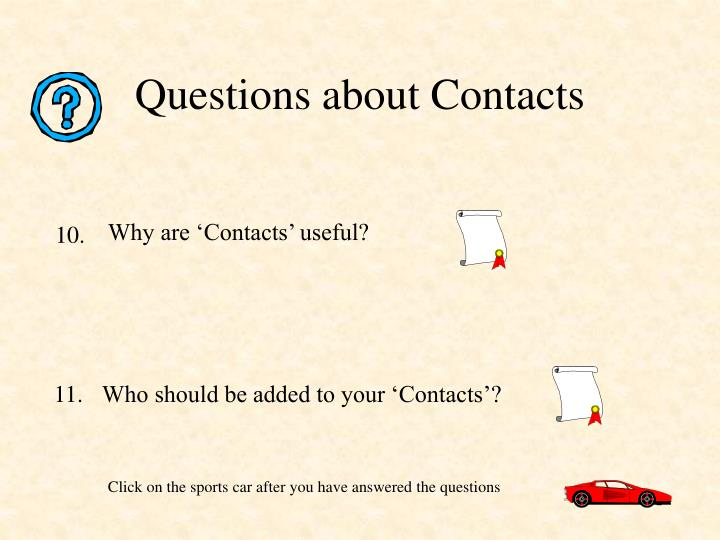 Questions about Contacts