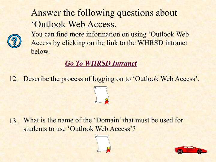 Answer the following questions about 'Outlook Web Access.