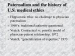 paternalism and the history of u s medical ethics