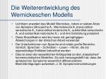 die weiterentwicklung des wernickeschen modells