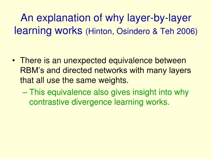 An explanation of why layer-by-layer    learning works