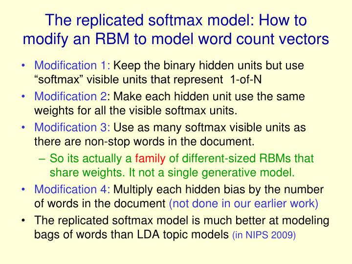 The replicated softmax model: How to modify an RBM to model word count vectors