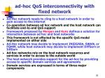 ad hoc qos interconnectivity with fixed network