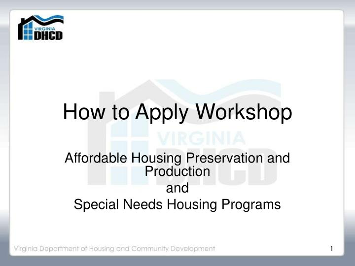 How to apply workshop