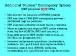 additional nuclear contingency options cbf proposal not epa