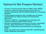 options for bay program partners