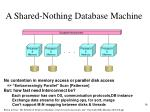 a shared nothing database machine