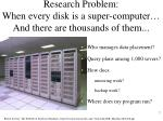 research problem when every disk is a super computer and there are thousands of them