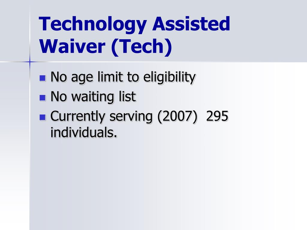 Technology Assisted Waiver (Tech)