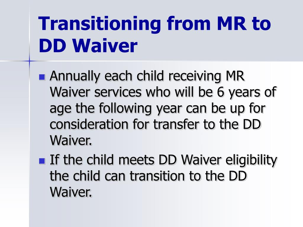 Transitioning from MR to DD Waiver