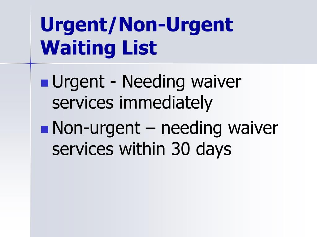 Urgent/Non-Urgent Waiting List