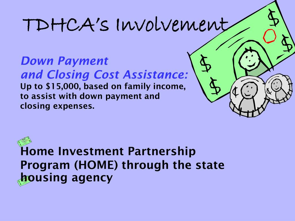 Home Investment Partnership Program (HOME) through the state housing agency