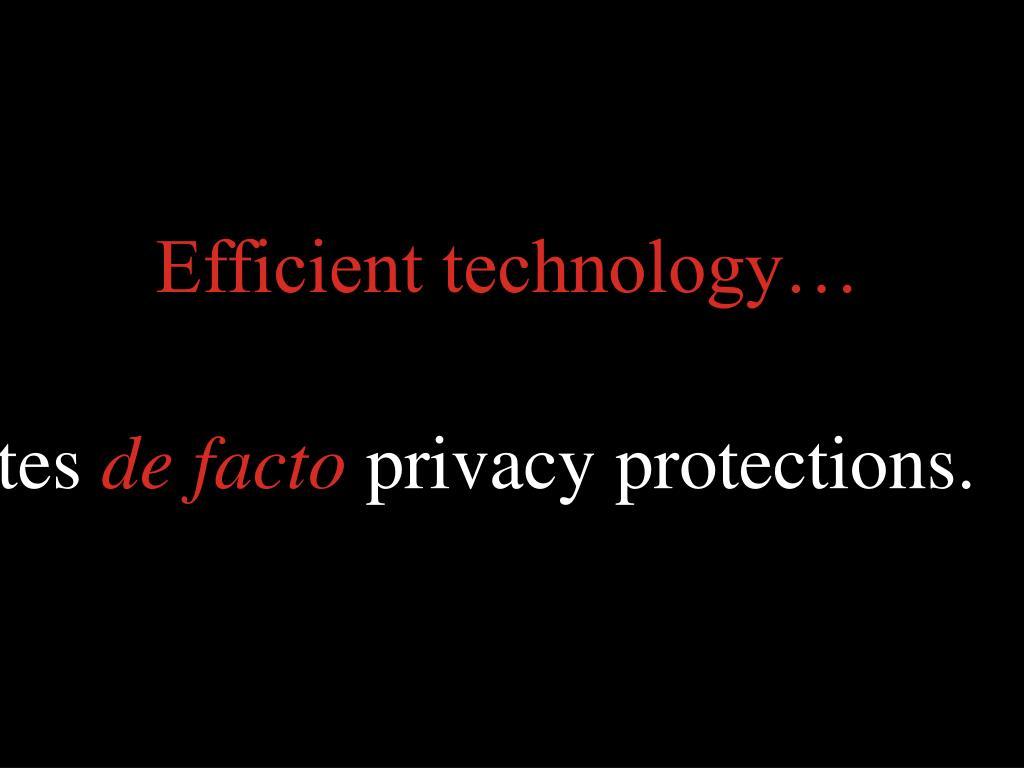 Efficient technology…