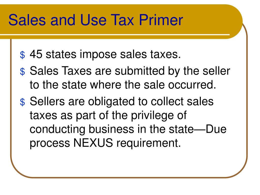 Sales and Use Tax Primer