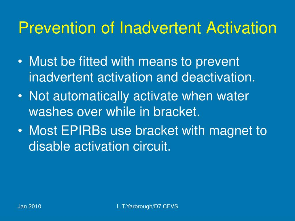 Prevention of Inadvertent Activation