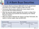 2 a bank buys securities