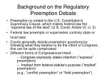 background on the regulatory preemption debate