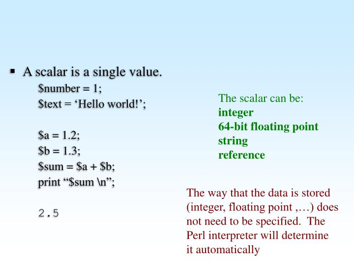 A scalar is a single value.