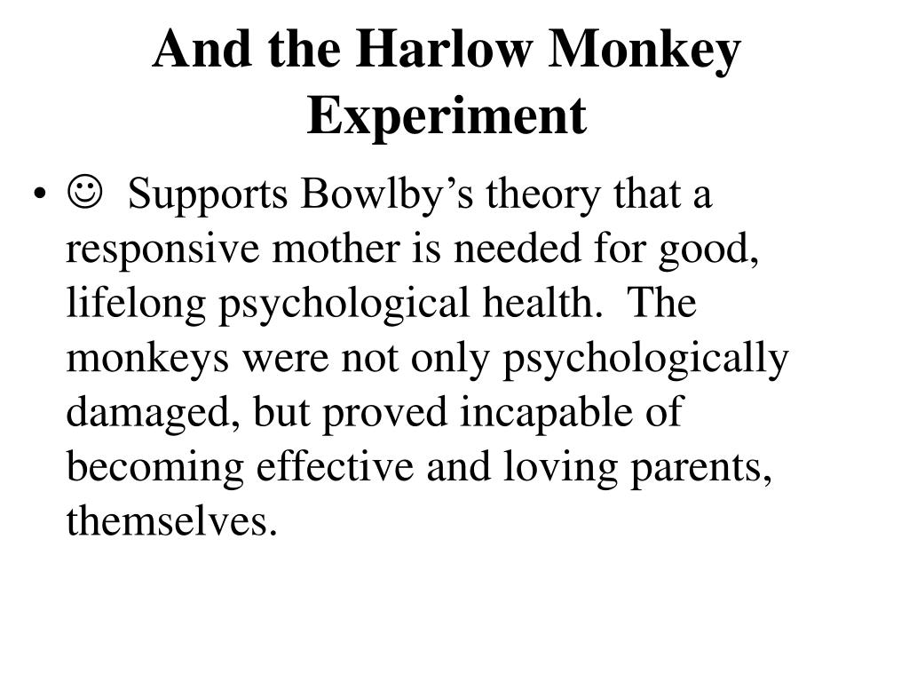 And the Harlow Monkey Experiment