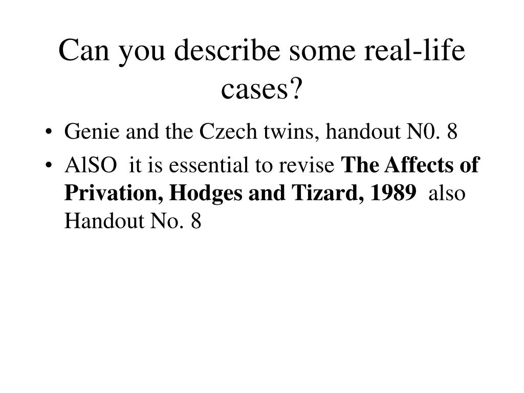 Can you describe some real-life cases?