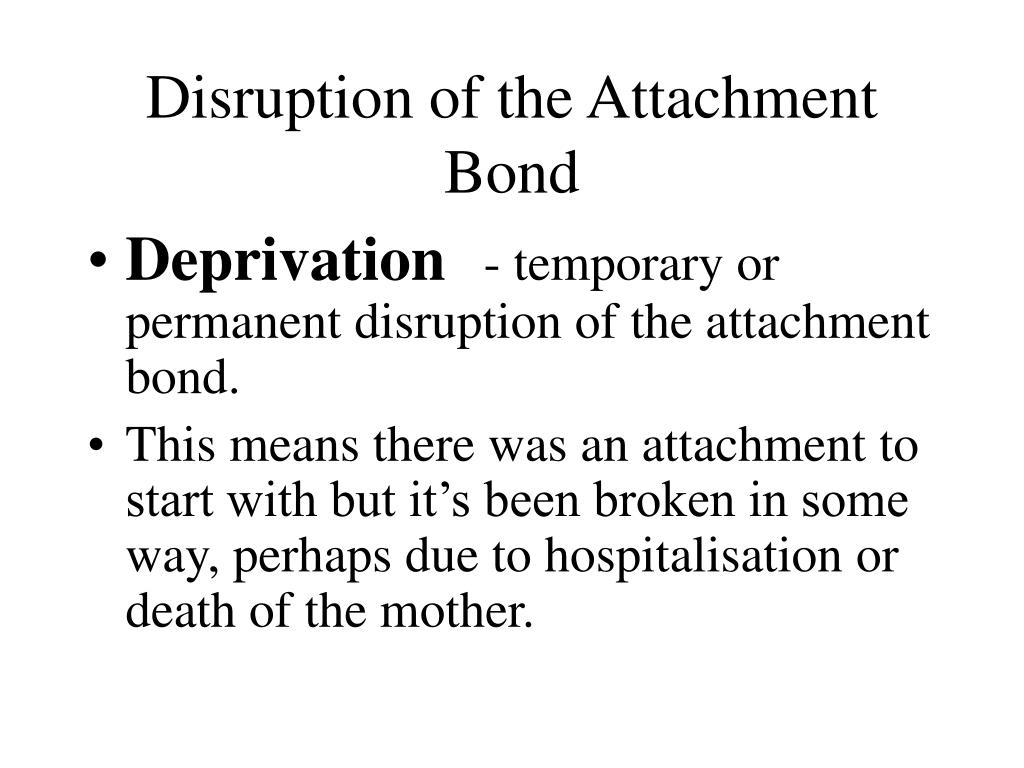 Disruption of the Attachment Bond