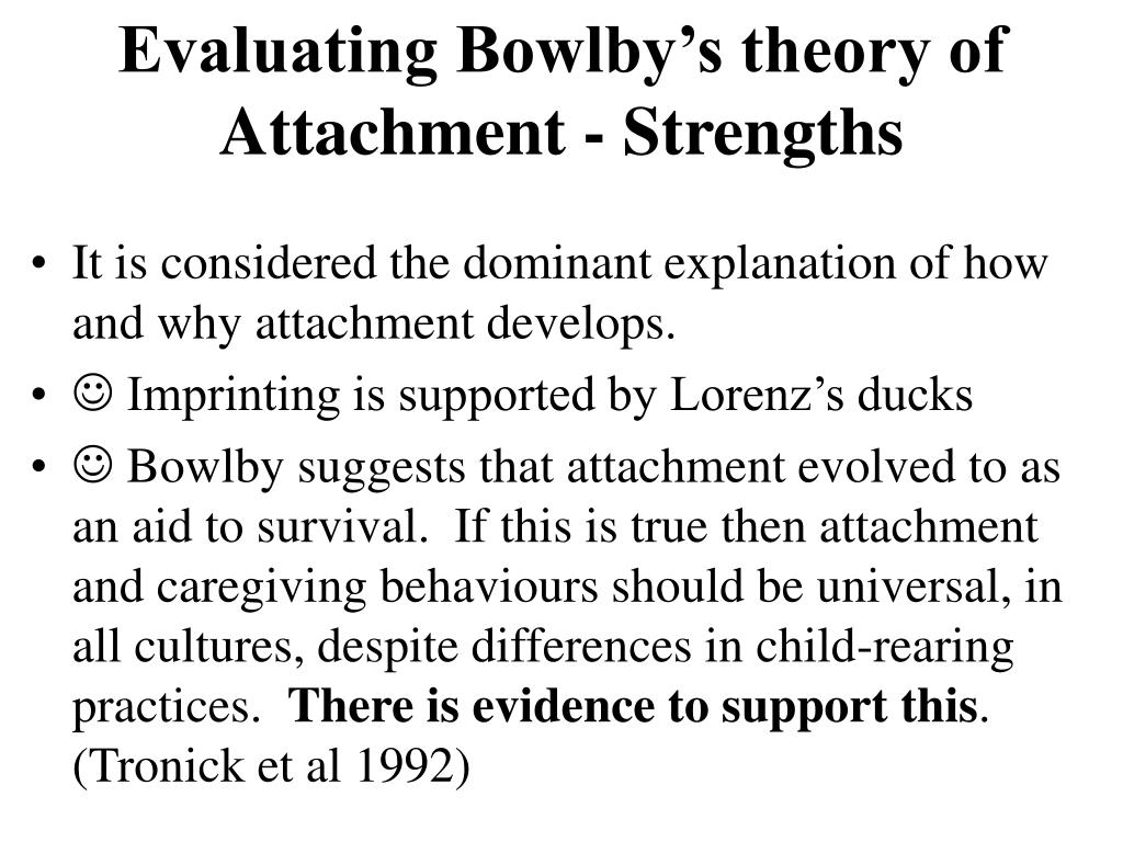 Evaluating Bowlby's theory of Attachment - Strengths